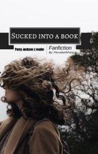 Sucked into a book (PERCY JACKSON X READER) by PercabethFanLiz