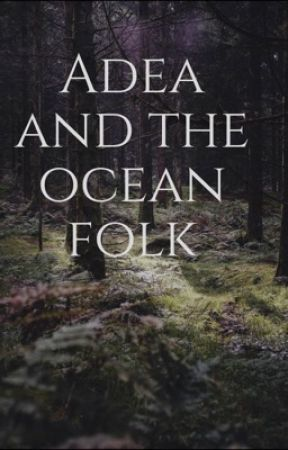Adea and the Ocean Folk  by notmehopefully