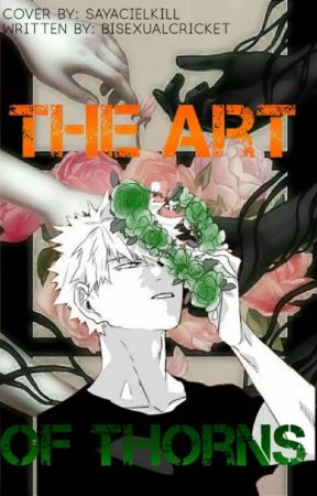 The Art Of Thorns|| BakuDeku Au by BisexualCricket