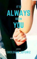 It's Always Been You    Yulyen by smolbean_joyuriz