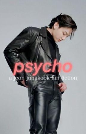 psycho   jeon jungkook fan fiction  by redvelvetgukk