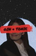 GIN & TONIC. [w. wilson] by lilmarx