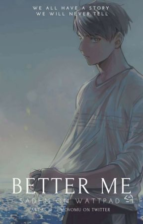 BETTER ME | Haikyuu! OSAAKA BOKUAKA FF by Saden10