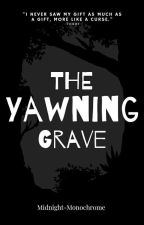 The Yawning Grave by Midnight-Monochrome