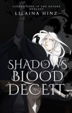 Shadows of Blood and Deceit (book two) by lilainahinz