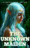 The Unknown Maiden (Under Editing) cover