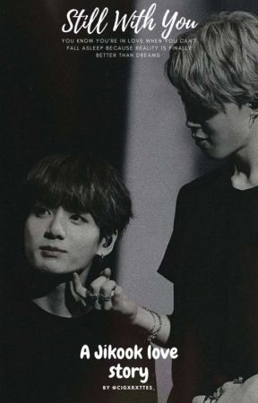 ♡ Still With You ♡ (Jikook)✅ by _95seoulmates