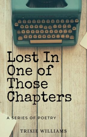 Lost in One of Those Chapters (Poetry) by dracos_dragon