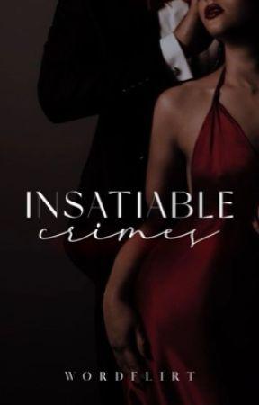 Insatiable Crimes: A Mafia Romance by wordflirt
