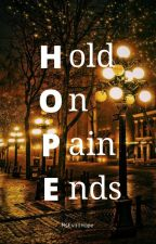 HOPE ( Hold On, Pain Ends ) by MsEvilHope