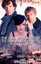 The Girl Who Arrived to 221B Baker Street.  【E  D  I  T  I  N  G】 by DeyaRedfield