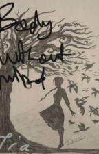Body without Mind  by TianiaKukula