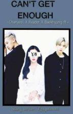 """""""Can't Get Enough""""[Chanyeol x Reader x Baekhyun FF] [COMPLETED] by Tzuyutanvi"""