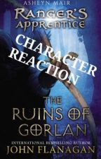 The Ruins of Gorlan- Character Reaction  by ranger_32