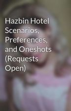 Hazbin Hotel Scenarios, Preferences, and Oneshots (Requests Open) by Roses1700