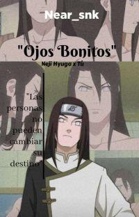 Ojos Bonitos - (Neji Hyuga X Tú) cover