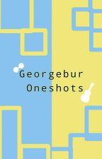 Georgebur Oneshots by apppples123