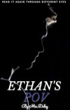 Ethan's POV (Bonus Book) by miadaley17