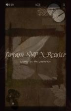 Dream SMP x Reader by The_Creator404