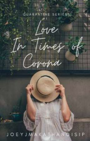 Love In Times Of Corona (Pandemic Series No. 1) by JoeyJMakathangIsip