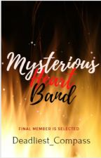 Mysterious Heart Band (Fan Fiction Series : Book 1) (Last Member Selected) by Deadliest_Compass