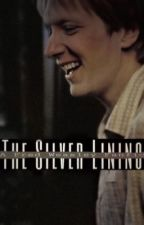 The Silver Lining, A Fred Weasley Fanfic by dmishilhpmias