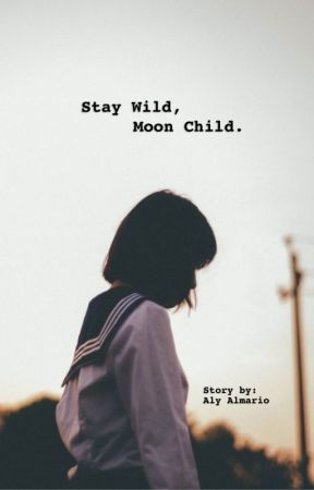 Stay Wild, Moon Child by alyloony