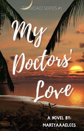 My Doctors' Love (Trinidad Series #1) by Mariyaaaelois