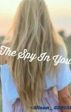 The Spy In You (A Sokeefe Spy AU) by Alison_5201314