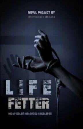 LIFE FETTER by fikaea