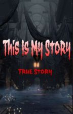 This Is My Story by Renainsyh11