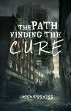 THE PATH FINDING THE CURE (On-going)  by cassioussness