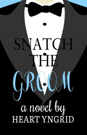Snatch The Groom by HeartYngrid