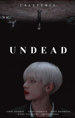 UNDEAD | TXT by CALSTERIA