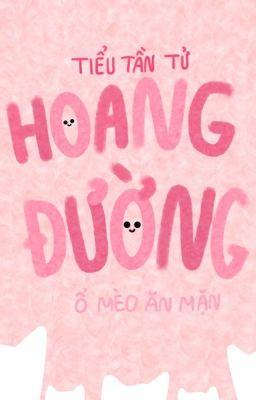 [EDIT/CAO H] HOANG ĐƯỜNG (hoàn)