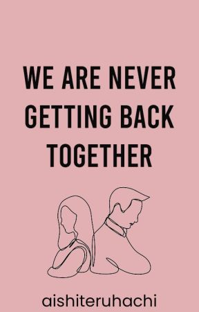 [BABES 01] We Are Never Getting Back Together by aishiteruhachi