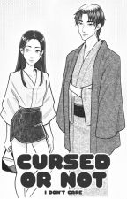 Cursed or Not (I don't care) [Fruits Basket fanfic] by hanahimitsu