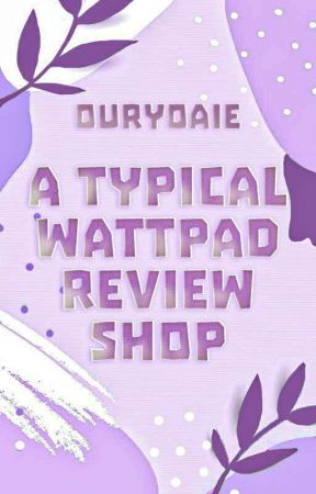 A Typical Wattpad Review Shop by Ouryoaie