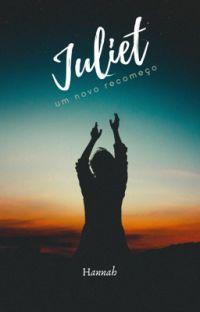 JULIET - UM NOVO RECOMEÇO.  cover