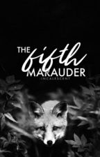 The Fifth Marauder by -incalescent