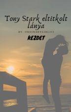 Tony Stark eltitkolt Lánya/ Kezdet by Ordinarygirl203