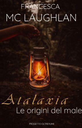 Atalaxia - Le origini del male by Francesca_mc