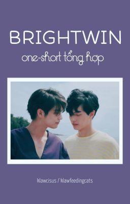 Đọc truyện [BW] Mỗi tháng một (vài) mẩu chuyện của BrightWin (tổng hợp-trans)