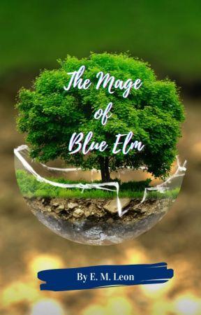 The Mage of Blue Elm by RedasNight