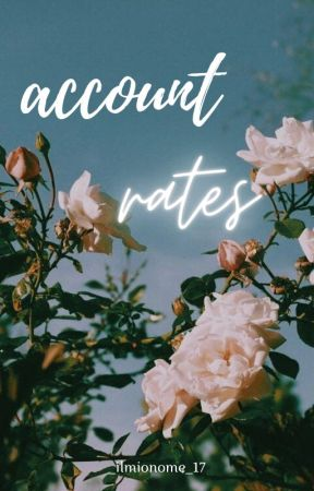 ACCOUNT RATES by _ilmionome_17