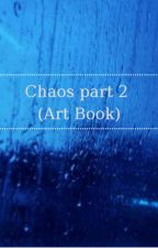 Chaos Part 2 (Art Book) by ashedink
