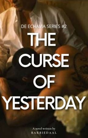 The Curse of Yesterday by ItsmeRozellee