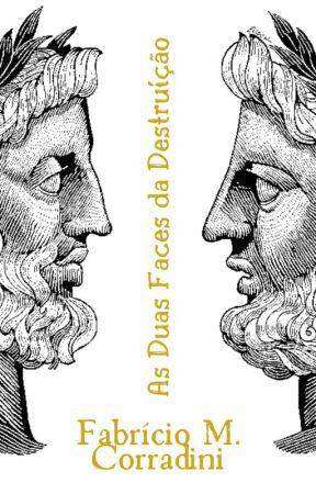 As Duas Faces da Destruição by FabricioCorradini