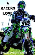 A Racers Love (Rewriting) by JaceyBarth0614