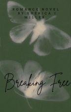 Breaking Free (Story One) by Blooming_Lotus_